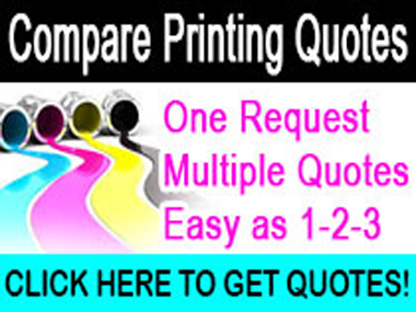 Get up to 6 Printing Quotes - Complete one easy form and we'll arrange for you to get up to 6 Printing Quotes. It's easy, it's effective and it will allow you to Compare Quotes from Cheap Printing Companies and Save! Please click our logo to request a Free Printing Quote!